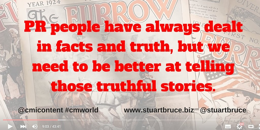 PR people have always dealt in facts and truth, but we need to be better at telling those truthful stories.